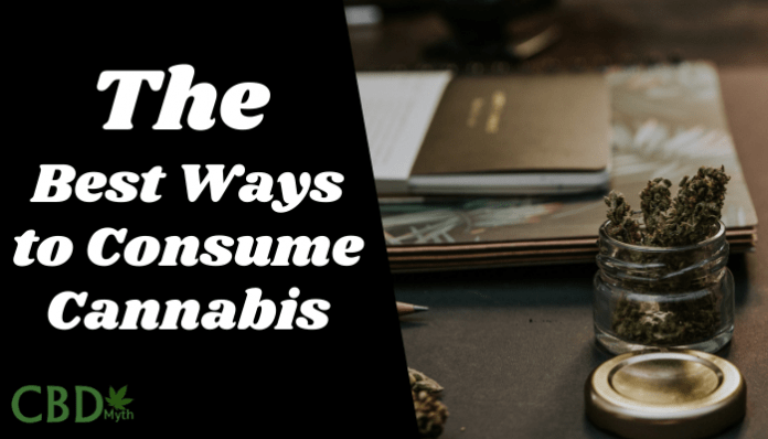 The Best Ways to Consume Cannabis